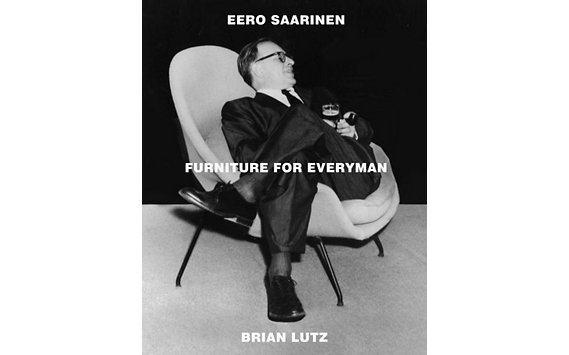 Eero Saarinen: Furniture For Everyman